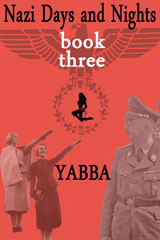 Nazi Days and Nights 3 by Yabba