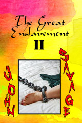 The Great Enslavement 2 by John Savage